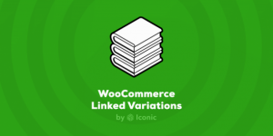 WooCommerce Linked Variation By Iconic