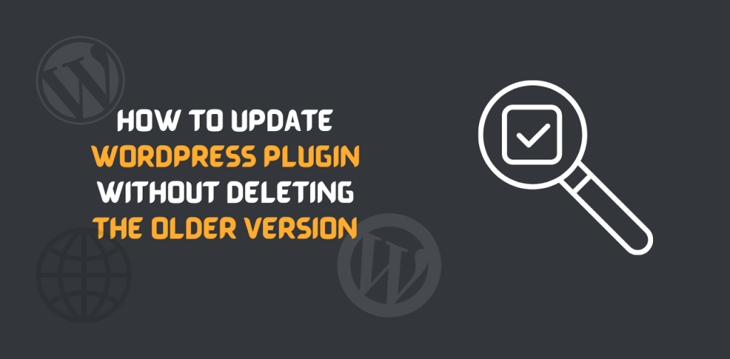 how to upgrade plugin without deleting old version